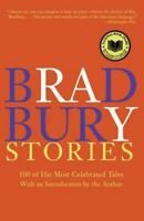Bradbury Stories: 100 Of His Most Celebrated Tales: By Ray Bradbury
