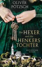 Oliver Pötzsch - Der Hexer und die Henkerstochter (4) - UNGELESEN