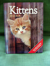 Kittens-Colorful Pictures Plus How To Care for 1980 Hardcover Book First Print