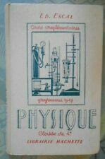 Physique programme 1947 - Classe de 4e - Ed. Escal - Editions Hachette 1948