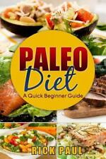 Paleo Diet a Quick Beginner Guide : (how to Start Paleo, Weight Loss,...