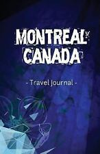 Montreal Canada Travel Journal : Lined Writing Notebook Journal for Montreal...