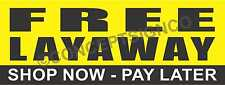 4'X10' FREE LAYAWAY BANNER Outdoor Sign XL Shop Now Pay Later Buy Plan Available
