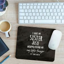 Personalised I Have My Sister Wrapped Around My Finger Mouse Mat Pad 24cm x 19cm