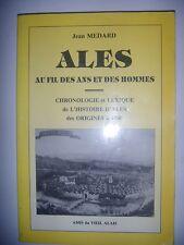 Gard: Alès au fil des ans et des hommes: des origines à 1900, 1992, BE