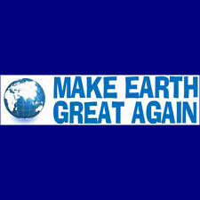 MAKE EARTH GREAT AGAIN Bumper Sticker (BUY 2 GET 1 FREE) Save Our World