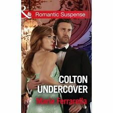 Colton Undercover (Mills & Boon Romantic Suspense) (The Coltons of Shadow...