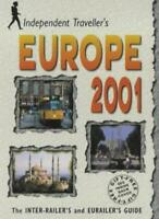 Europe 2001: The Inter-Railer's and Eurailer's Guide (Independent Traveller's G