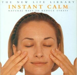 Very Good, Instant Calm - Natural Ways to Reduce Stress (The New Life Library),