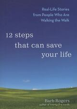 Excellent, 12 Steps That Can Save Your Life: Real-Life Stories from People Who A