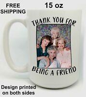 The Golden Girls, Mother's Day, Birthday, Christmas Gift, White Mug 15 oz