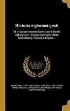 Historia E Gloriosi Gesti: Et Vittoriose Imprese Fatte Contra Turchi Dal Signor