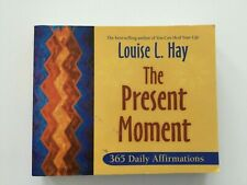 The Present Moment : 365 Daily Affirmations by Louise L. Hay