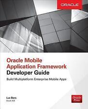Oracle Mobile Application Framework Developer Guide : Build Multiplatform...