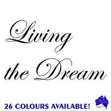 LIVING THE DREAM quality sticker decal.Car,ute,4wd,caravan,motorhome,camper,wall