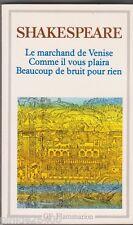 Shakespeare : Le marchand de Venise, Beaucoup de bruit pour rien, Comme il vous