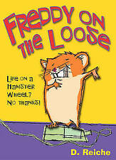 Freddy on the Loose (The Golden Hamster Saga), New, Dietlof Reiche Book