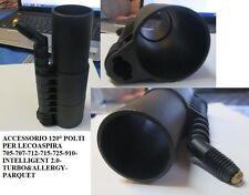 ACCESSORIO 120° POLTI LECOASPIRA 705/707/712/715/725/910/INTELLIGENT 2.0