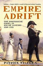 Empire Adrift: The Portuguese Court in Rio De Janeiro, 1808-1821,Patrick Wilcken