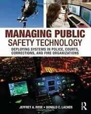 Managing Public Safety Technology Gp Rose Jeffrey A. Taylor And Francis Inc Pape