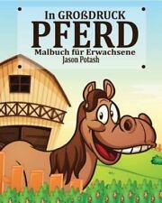 Pferd Malbuch Fur Erwachsene ( in Grossdruck) (Paperback or Softback)