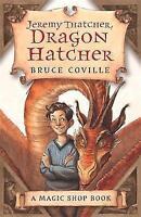 Jeremy Thatcher, Dragon Hatcher (A Magic Shop Book: 2), Bruce Coville, Very Good