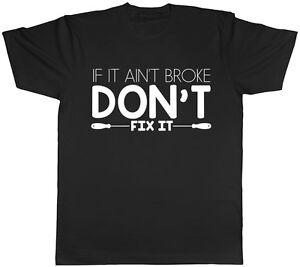 If It Ain't Broke Don't Fix It Funny Mens Short Sleeve Tee T-Shirt