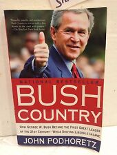 BUSH COUNTRY HOW GEORGE W BUSH BECAME THE FIRST GREAT LEADER OF THE 21ST CENTURY
