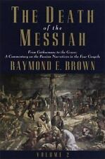The Death of the Messiah: From Gethsemane to the Grave: Commentary on the Passio