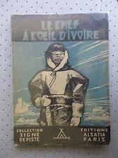 """SCOUTISME. SIGNE DE PISTE.""""LE CHEF A L OEIL D IVOIRE""""ROCHE.1945.ILL DE JOUBERT"""