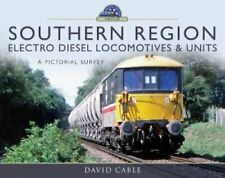 Southern Region Electro Diesel Locomotives and Units A Pictoria... 9781526720610