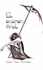 El Examen Final by Javier Pavia Fernández (2014, Paperback)