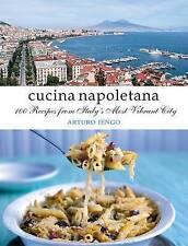 Cucina Napoletana: 100 Recipes from Italy's Most Vibrant City by Arturo Iengo