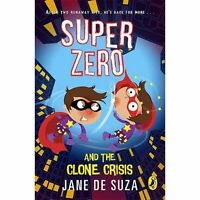 Super Zero and the Clone Crisis by Jane De Souza (Paperback, 2016)
