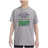 Youth Kids T-shirt I'm The Good Kid My Sister's The Brat