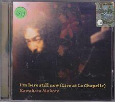 KAWABATA MAKOTO - i'm here still now (live at la chapelle) CD