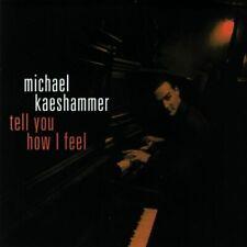 MICHAEL KAESHAMMER TELL YOU HOW I FEEL CD NEW 1998 ALBUM