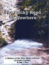 The Rocky Road to Nowhere, History of Blue Ridge Railroad
