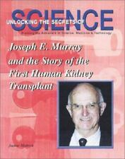 Joseph E. Murray and the Story of the First Human Kidney Transplant (Unlocking t