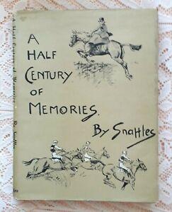 A HALF CENTURY OF MEMORIES BY SNAFFLES 1949 1ST ED. AN AUTOBIOGRAPHY IN PICTURES