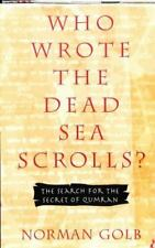 Who Wrote the Dead Sea Scrolls? (The Search for the Secret of Qumran) Golb, Nor