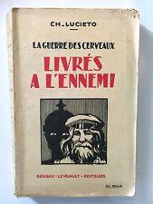 LIVRES A L'ENNEMI GUERRE DES CERVEAUX 1928 LUCIETO GUERRE 14 18