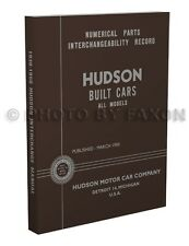 Hudson Parts Interchange Manual 1932 33 1934 1935 1936 1937 1938 1939 Terraplane