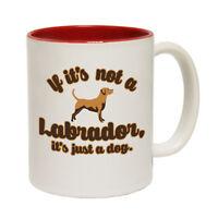 Funny Mugs - If Its Not A Labrador - Animals Joke Humour Christmas NOVELTY MUG