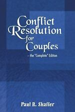 Conflict Resolution for Couples by Paul R. Shaffer (2005, Paperback)