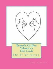 Brussels Griffon Valentine's Day Cards : Do It Yourself by Gail Forsyth.