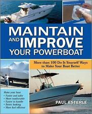 Maintain and Improve Your Powerboat: More Than 100 Do-It-Yourself Ways to Make Y