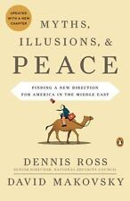 Myths, Illusions, and Peace: Finding a New Direction for America in the Middle
