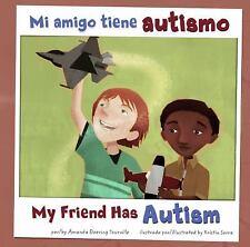 Mi amigo tiene autismo/My Friend Has Autism (Amigos Con Discapacidades/Friends