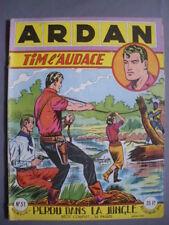 ► ARDAN - TIM L'AUDACE - ARTIMA - N°51 - 1956 - PERDU DANS LA JUNGLE